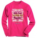 With God, All Things Are Possible, Long Sleeve Shirt, Pink, Large