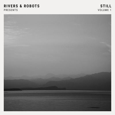 Rivers & Robots Presents: Still, Vol. 1