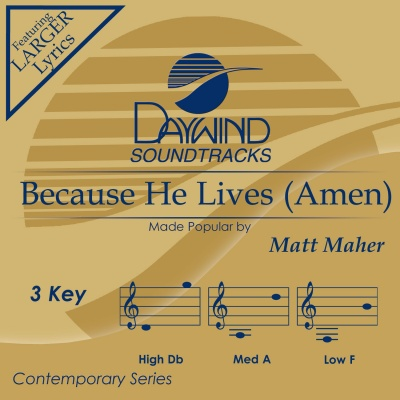 Because He Lives (Amen)