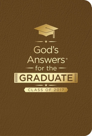 God's Answers for the Graduate: Class of 2017 (Brown New King James Version)