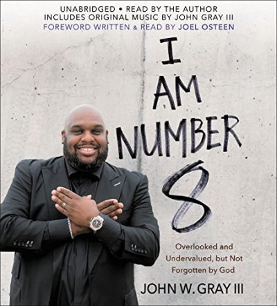 I Am Number 8: Overlooked and Undervalued, but Not Forgotten by God (Audio Book)