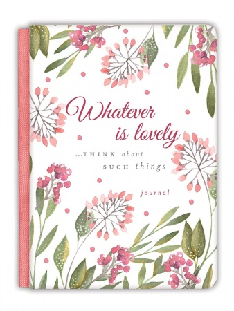 Whatever Is Lovely Gratitude Journal: Journal (Cloth Spine Deluxe Journal)