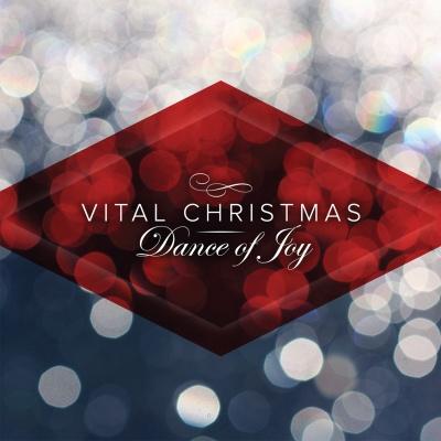 Dance Of Joy:Vital Christmas