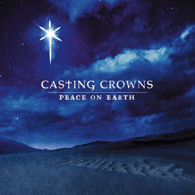 Peace on earth casting crowns artist projects daywind com