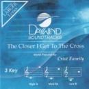 Closer I Get To The Cross