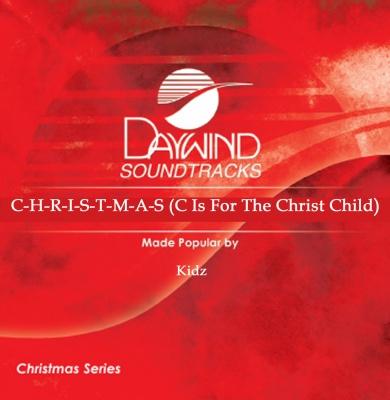 C - H - R - I - S - T - M - a - S (C Is for The Christ Child)